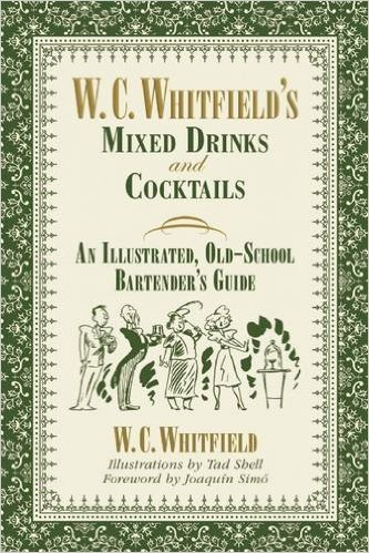 W.C. Whitfield's Mixed Drinks and Cocktails