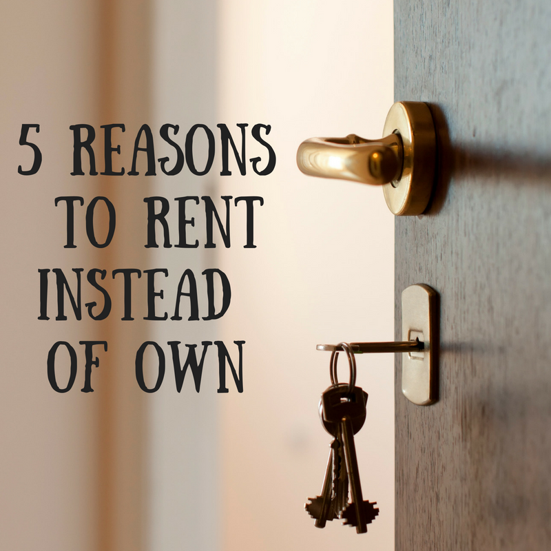 rent instead of own